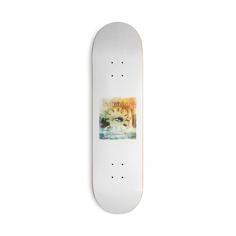 Walking Tall-Life Happens Here-White Accessories Deck Only Skateboard by Walking Tall - Band Merch Shop