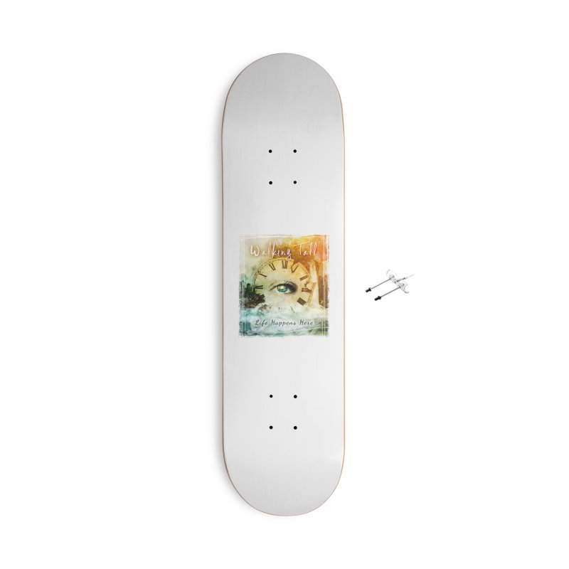 Walking Tall-Life Happens Here-White Accessories With Hanging Hardware Skateboard by Walking Tall - Band Merch Shop