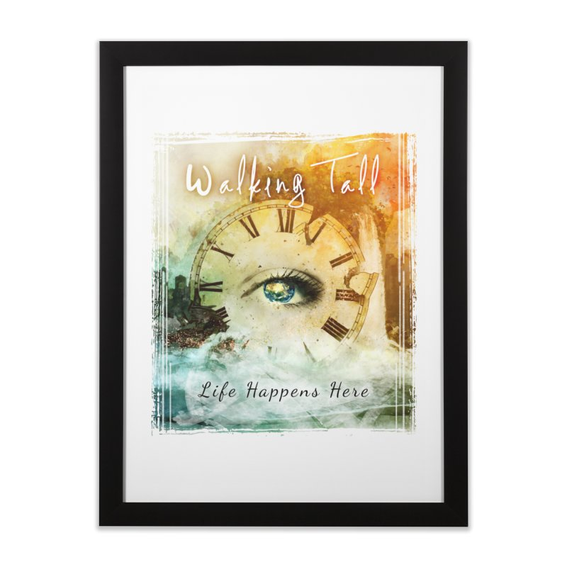 Walking Tall-Life Happens Here-White Home Framed Fine Art Print by Walking Tall - Band Merch Shop
