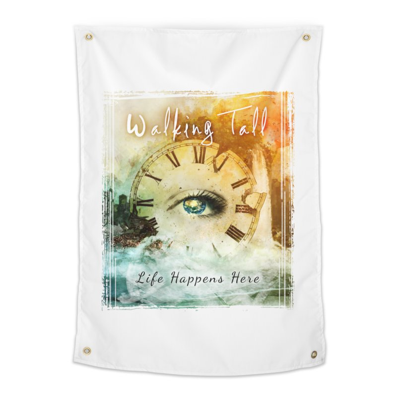 Walking Tall-Life Happens Here-White Home Tapestry by Walking Tall - Band Merch Shop