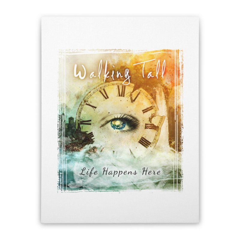Walking Tall-Life Happens Here-White Home Stretched Canvas by Walking Tall - Band Merch Shop
