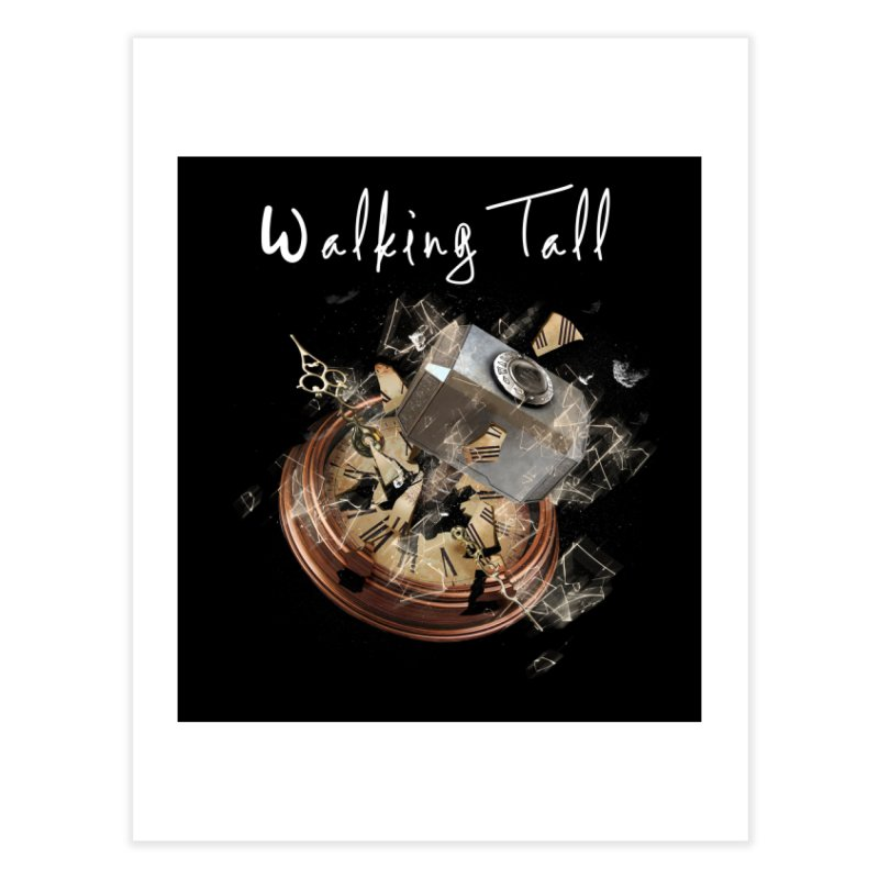 Hammered Time Home Fine Art Print by Walking Tall - Band Merch Shop