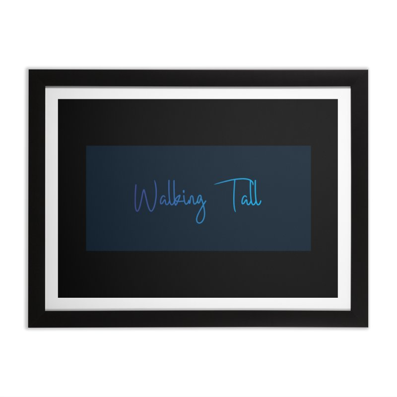 Walking Tall Plain Home Framed Fine Art Print by Walking Tall - Band Merch Shop