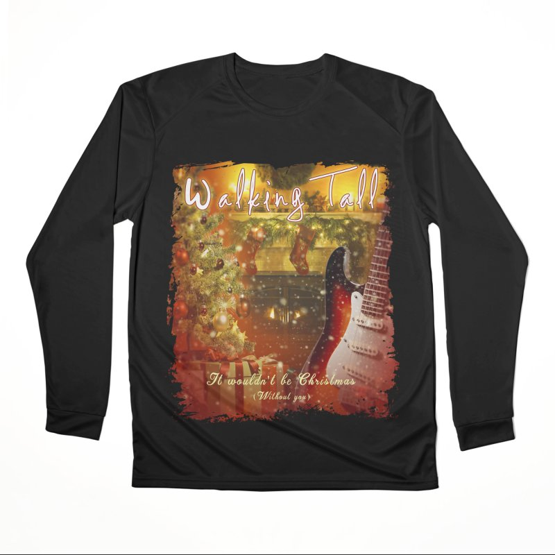 It Wouldn't Be Christmas (Without You) Women's Performance Unisex Longsleeve T-Shirt by Walking Tall - Band Merch Shop
