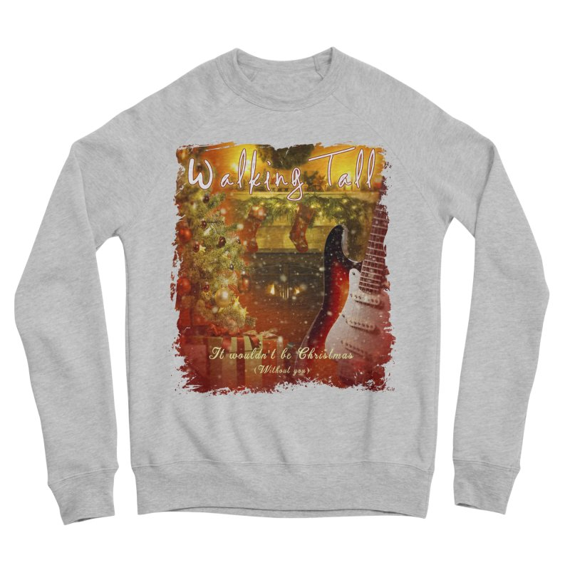 It Wouldn't Be Christmas (Without You) Men's Sponge Fleece Sweatshirt by Walking Tall - Band Merch Shop