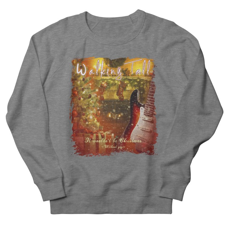 It Wouldn't Be Christmas (Without You) Women's French Terry Sweatshirt by Walking Tall - Band Merch Shop