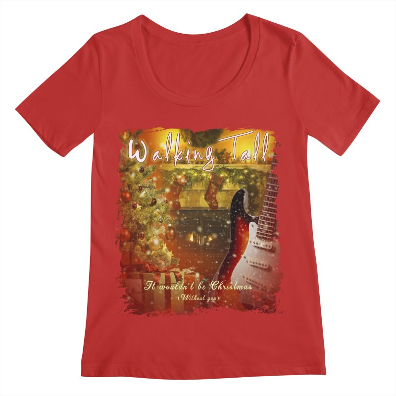 It Wouldn't Be Christmas (Without You) Women's Regular Scoop Neck by Walking Tall - Band Merch Shop