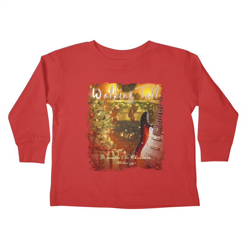 It Wouldn't Be Christmas (Without You) Kids Toddler Longsleeve T-Shirt by Walking Tall - Band Merch Shop