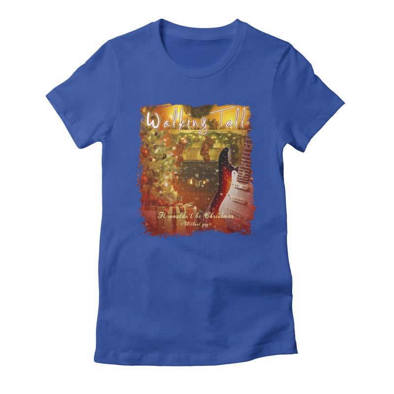 It Wouldn't Be Christmas (Without You) Women's Fitted T-Shirt by Walking Tall - Band Merch Shop