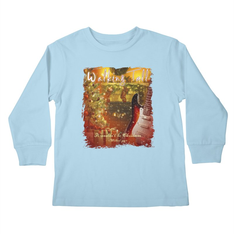It Wouldn't Be Christmas (Without You) Kids Longsleeve T-Shirt by Walking Tall - Band Merch Shop