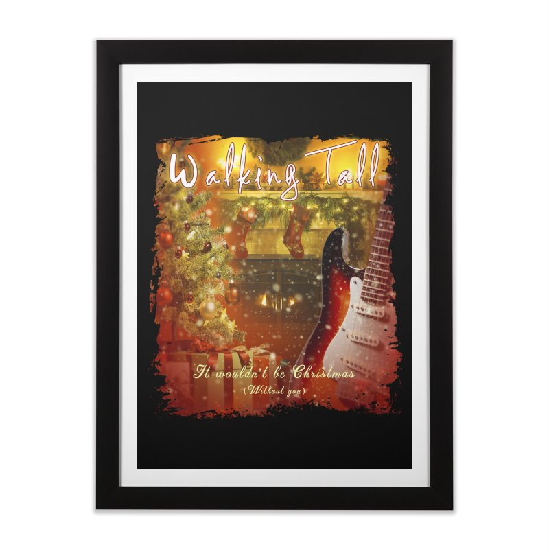 It Wouldn't Be Christmas (Without You) Home Framed Fine Art Print by Walking Tall - Band Merch Shop