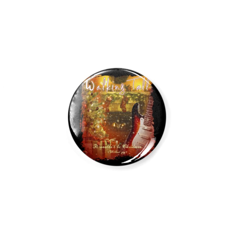 It Wouldn't Be Christmas (Without You) Accessories Button by Walking Tall - Band Merch Shop