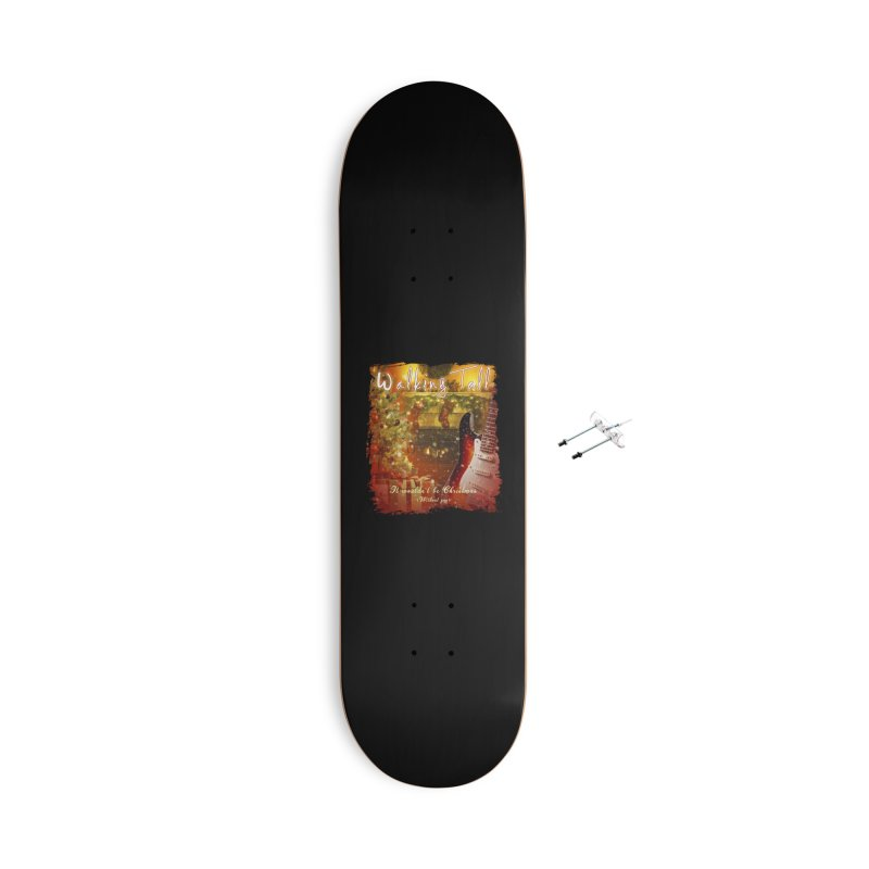 It Wouldn't Be Christmas (Without You) Accessories With Hanging Hardware Skateboard by Walking Tall - Band Merch Shop