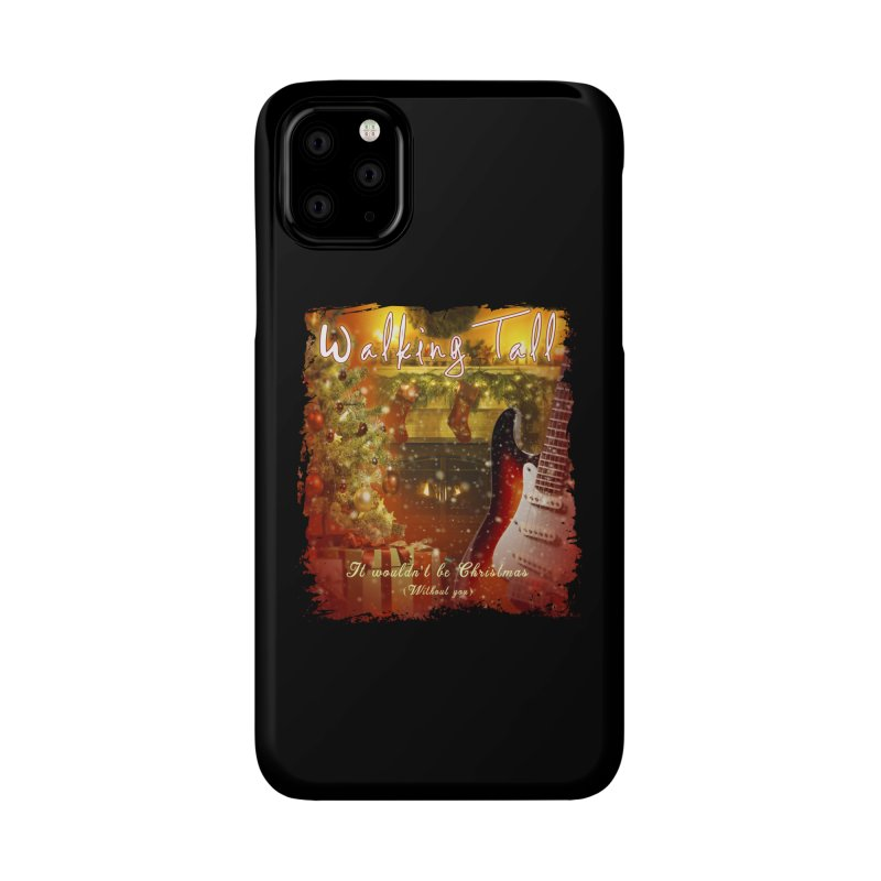 It Wouldn't Be Christmas (Without You) Accessories Phone Case by Walking Tall - Band Merch Shop