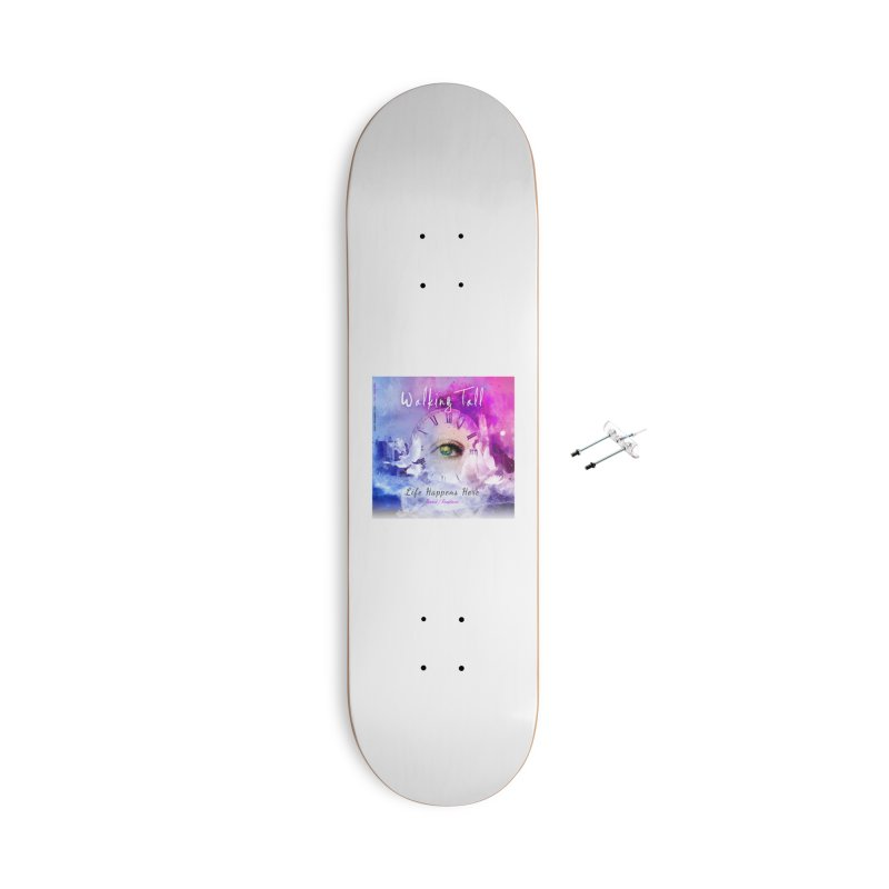 Life Happens Here - Remixed/Remastered Accessories Skateboard by Walking Tall - Band Merch Shop