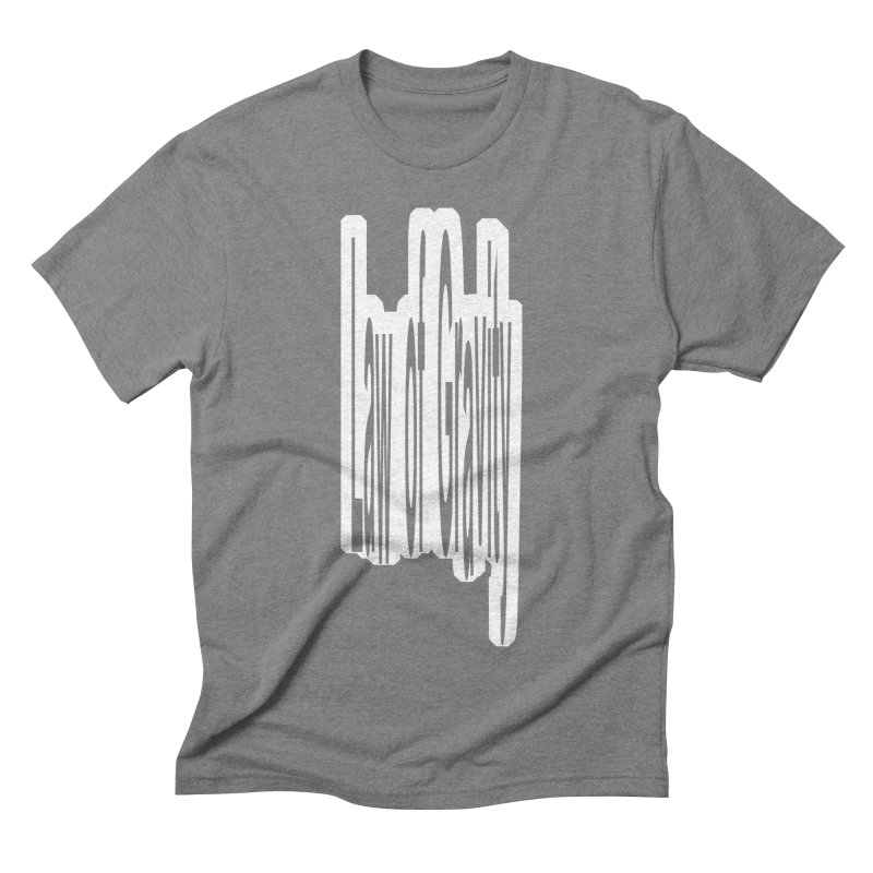 Law Of Gravity Men's Triblend T-shirt by Wally's Shirt Shop