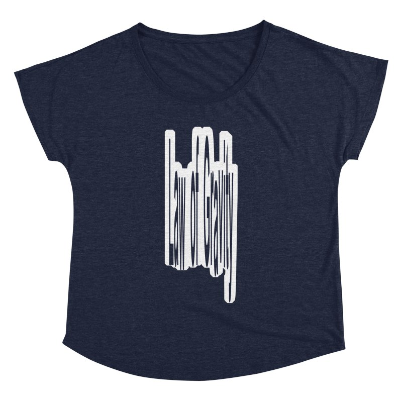 Law Of Gravity in Women's Dolman Heather Navy by Wally's Shirt Shop