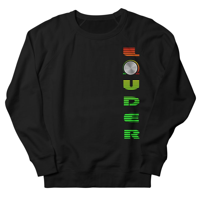 LOUDER Women's Sweatshirt by Wally's Shirt Shop