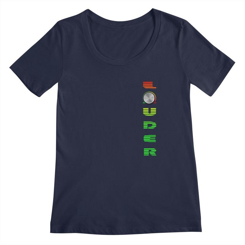LOUDER Women's Scoopneck by Wally's Shirt Shop