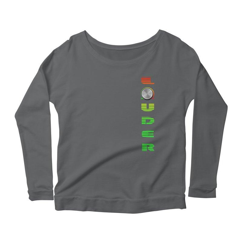 LOUDER Women's Longsleeve Scoopneck  by Wally's Shirt Shop