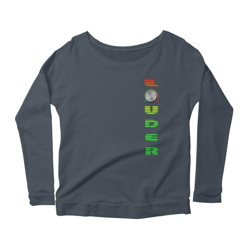 LOUDER Women's Scoop Neck Longsleeve T-Shirt by Wally's Shirt Shop