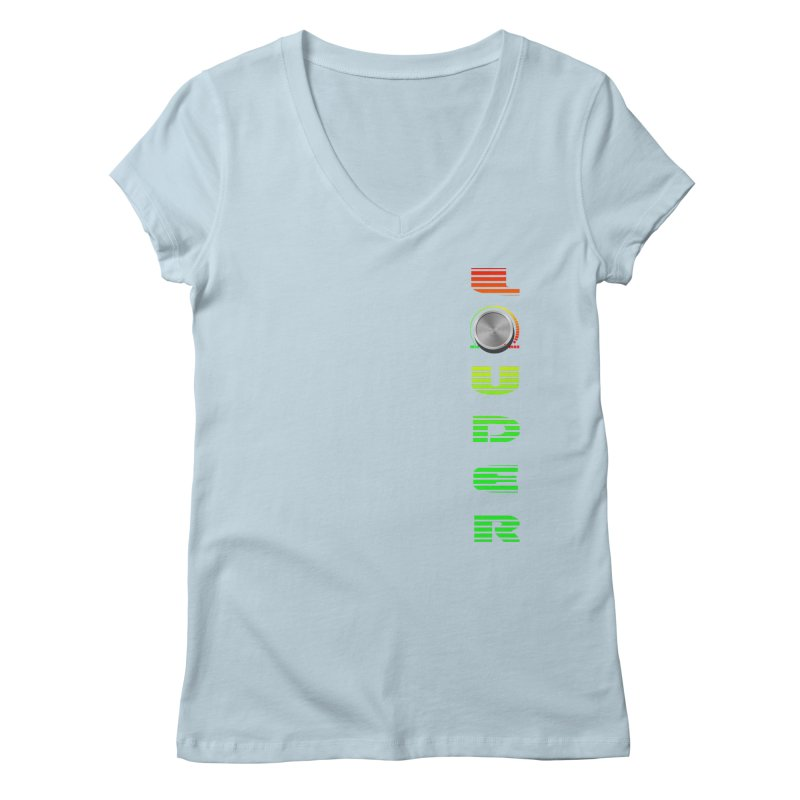 LOUDER Women's V-Neck by Wally's Shirt Shop