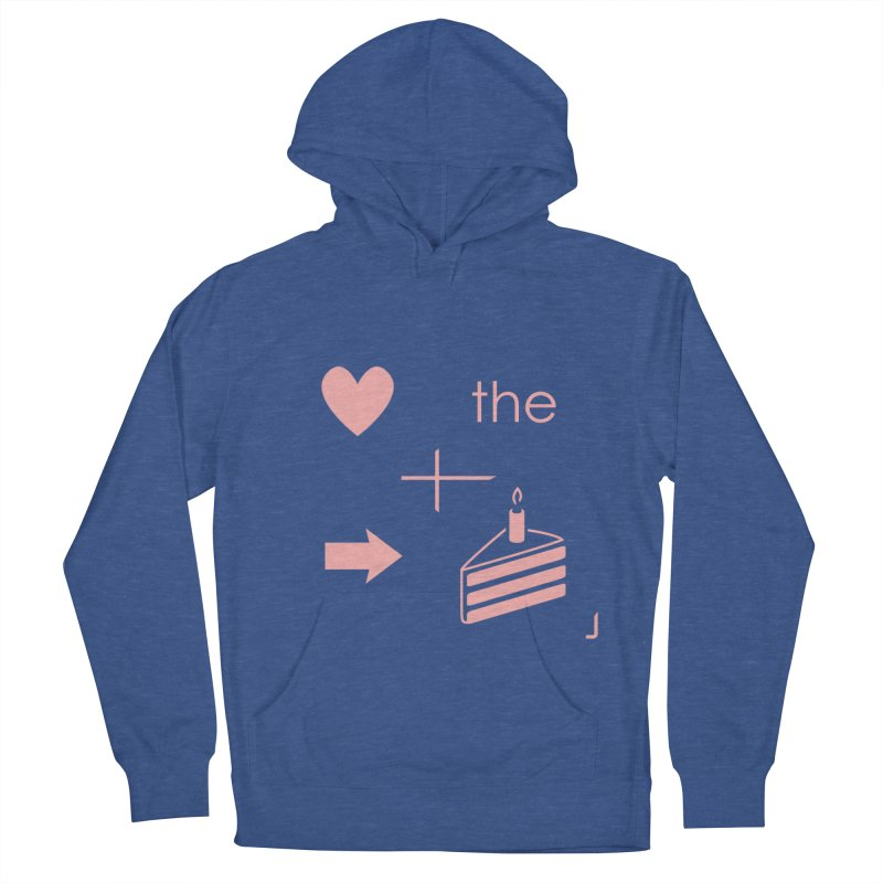 Love The Right Cake Women's Pullover Hoody by Wally's Shirt Shop