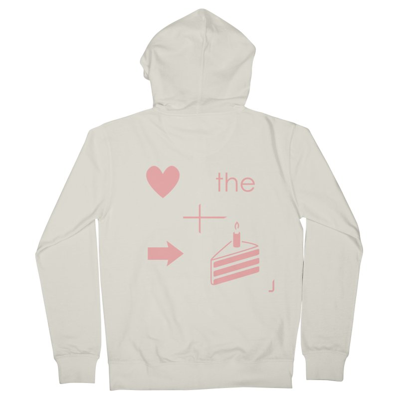 Love The Right Cake Women's Zip-Up Hoody by Wally's Shirt Shop