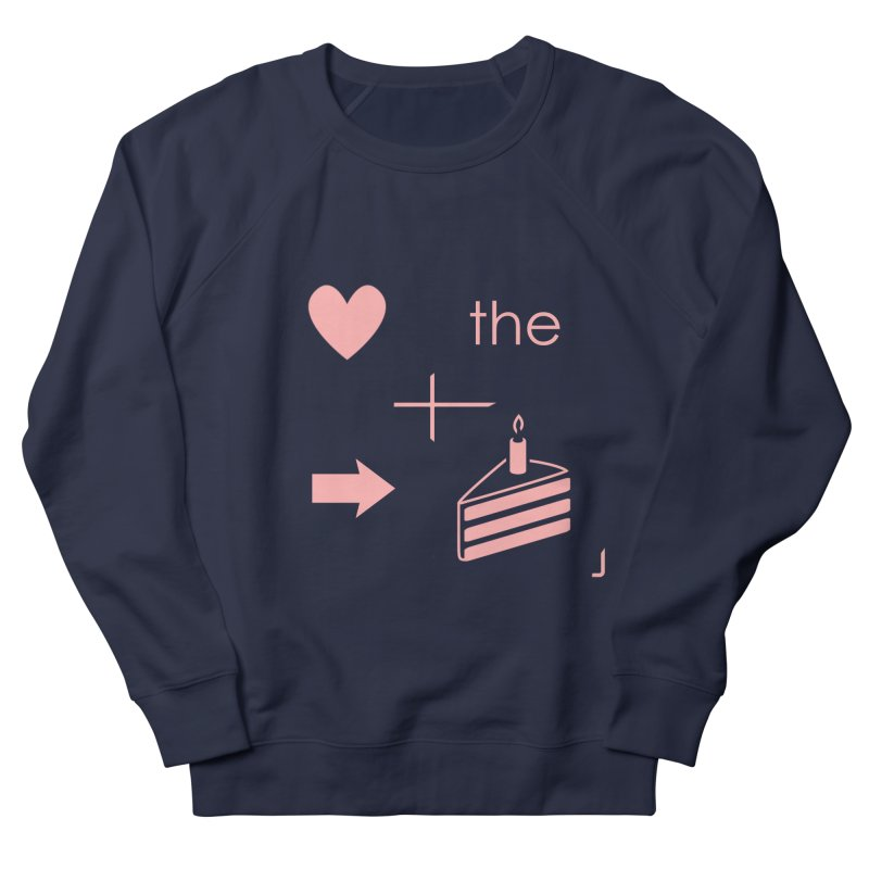 Love The Right Cake Men's Sweatshirt by Wally's Shirt Shop