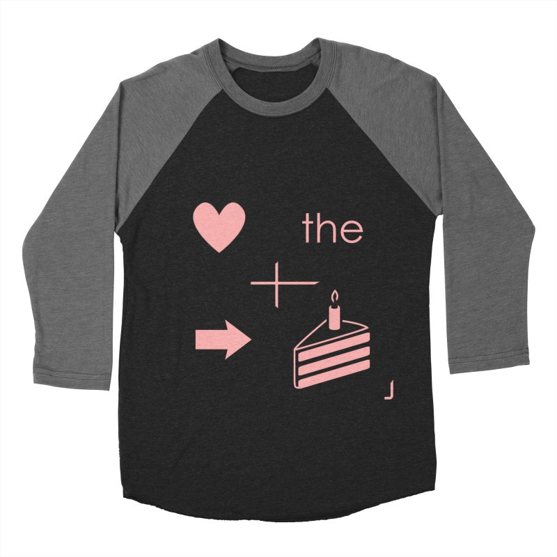 Love The Right Cake Women's Baseball Triblend T-Shirt by Wally's Shirt Shop