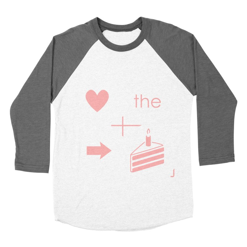 Love The Right Cake Men's Baseball Triblend T-Shirt by Wally's Shirt Shop