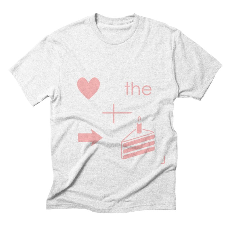 Love The Right Cake Men's Triblend T-shirt by Wally's Shirt Shop