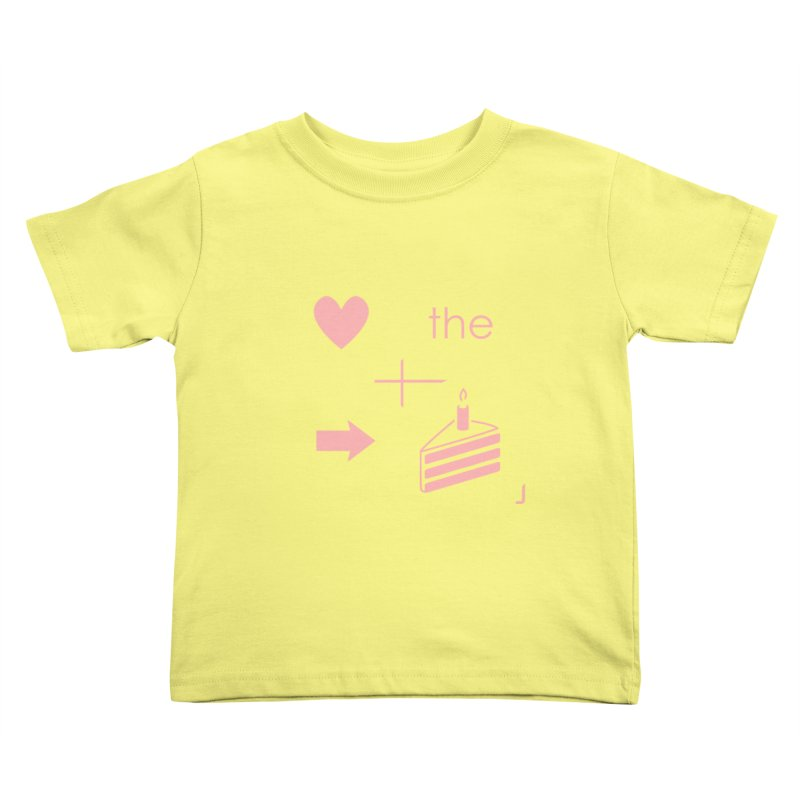 Love The Right Cake Kids Toddler T-Shirt by Wally's Shirt Shop