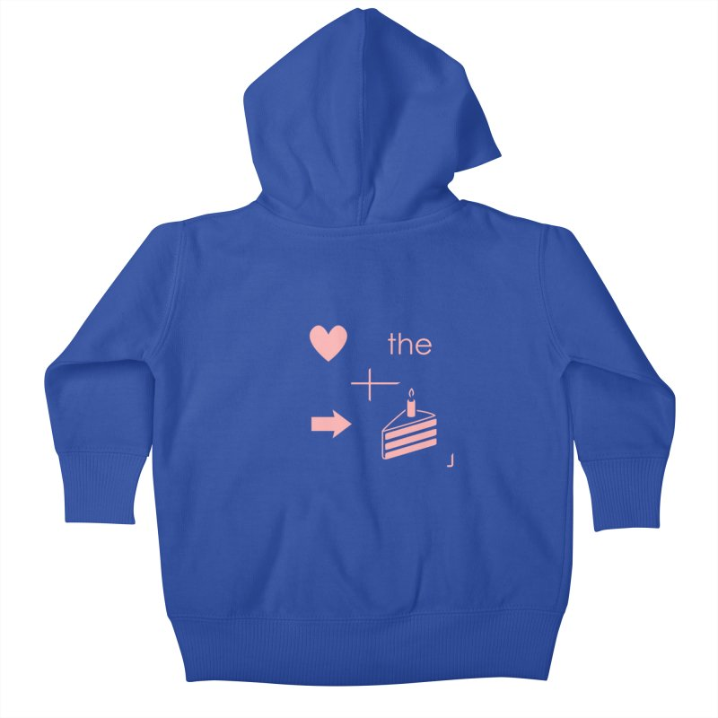 Love The Right Cake Kids Baby Zip-Up Hoody by Wally's Shirt Shop