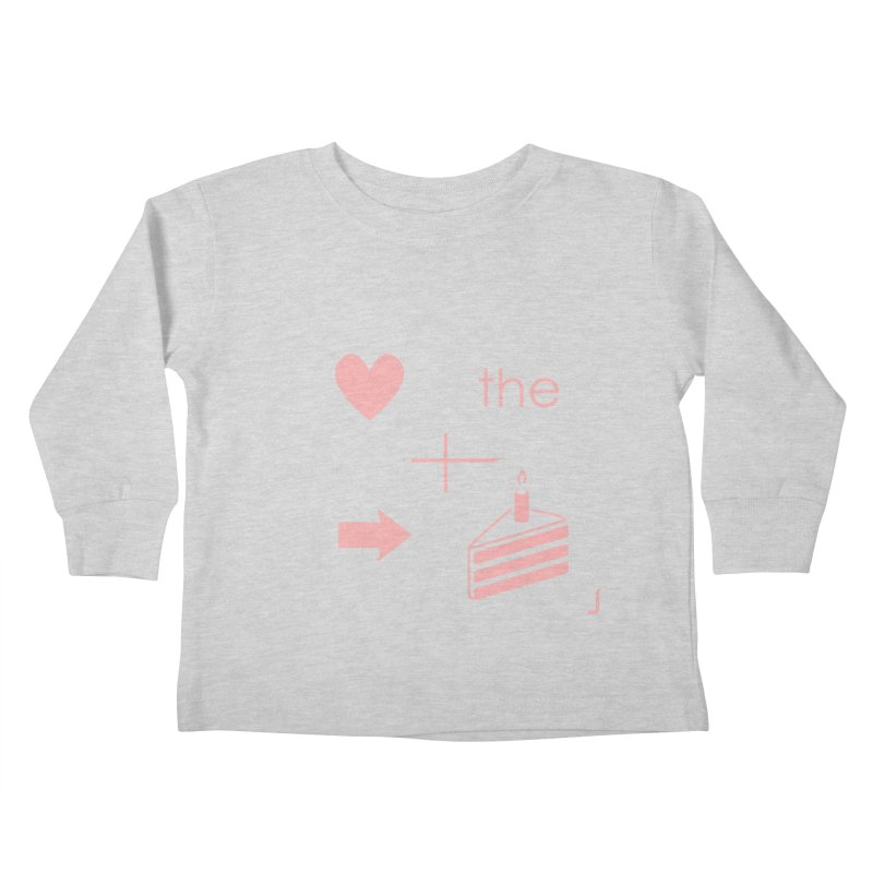 Love The Right Cake Kids Toddler Longsleeve T-Shirt by Wally's Shirt Shop