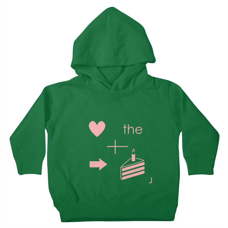 Love The Right Cake Kids Toddler Pullover Hoody by Wally's Shirt Shop