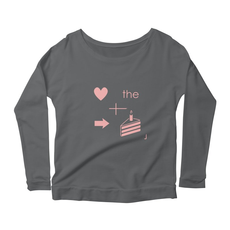 Love The Right Cake Women's Scoop Neck Longsleeve T-Shirt by Wally's Shirt Shop