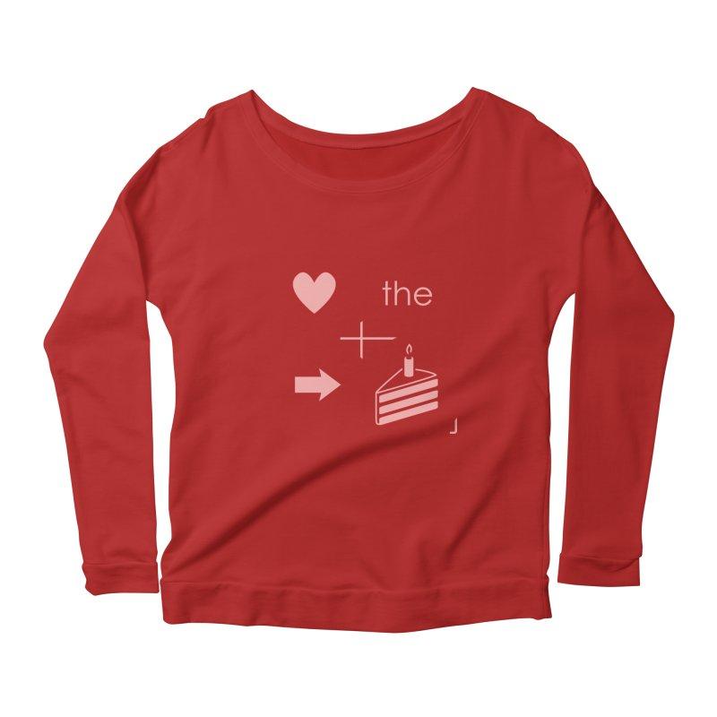 Love The Right Cake Women's Longsleeve Scoopneck  by Wally's Shirt Shop