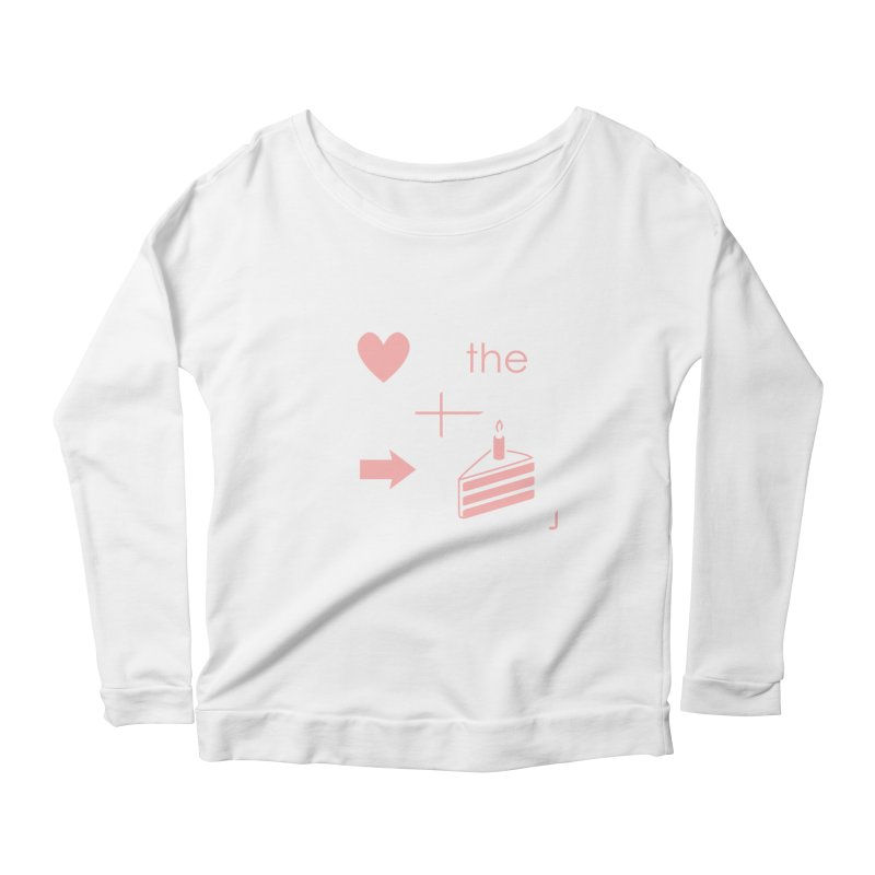 Love The Right Cake Women's Longsleeve Scoopneck  by Wally's Shirt Shop