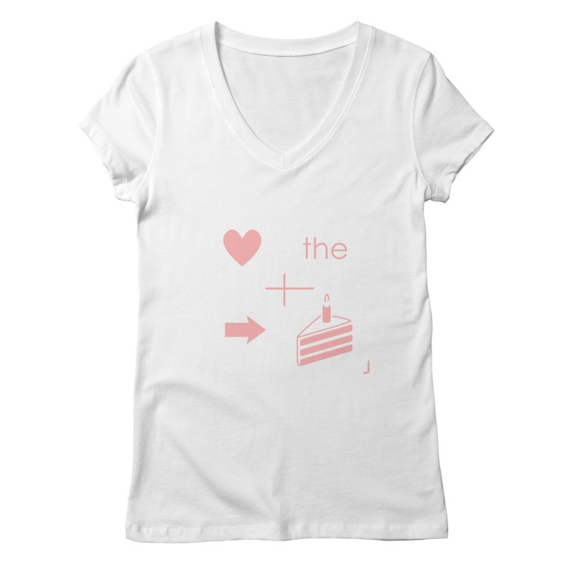 Love The Right Cake Women's V-Neck by Wally's Shirt Shop