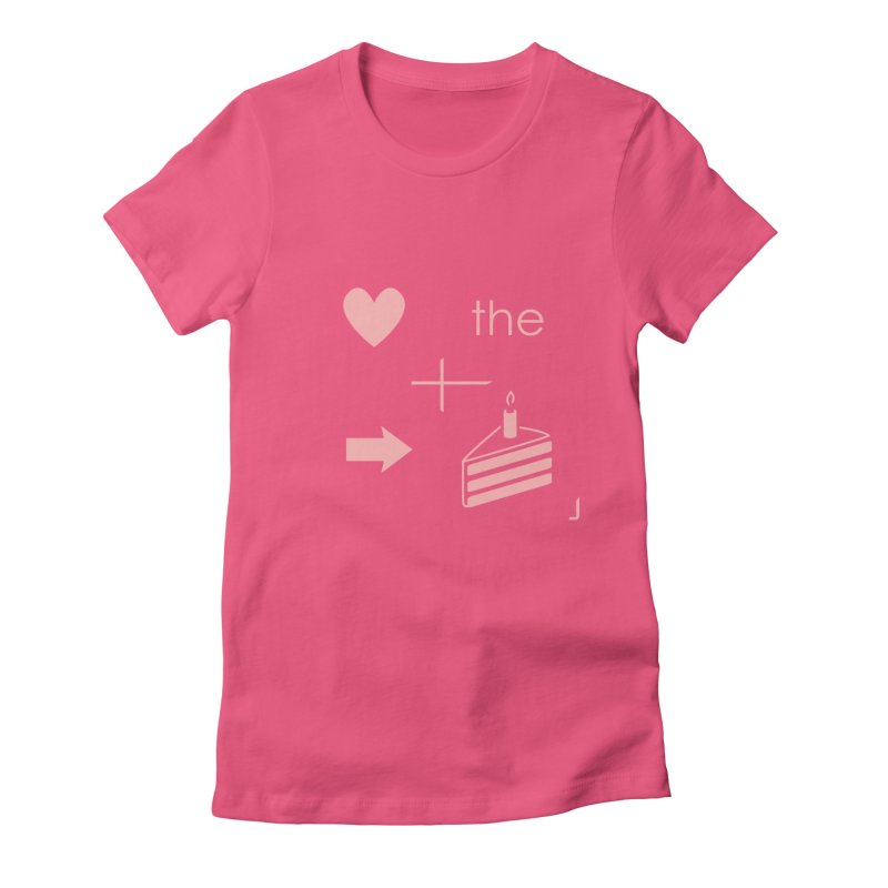 Love The Right Cake Women's Fitted T-Shirt by Wally's Shirt Shop