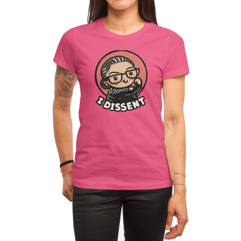 Girl power - I Dissent Women's T-Shirt by Walmazan's Artist Shop