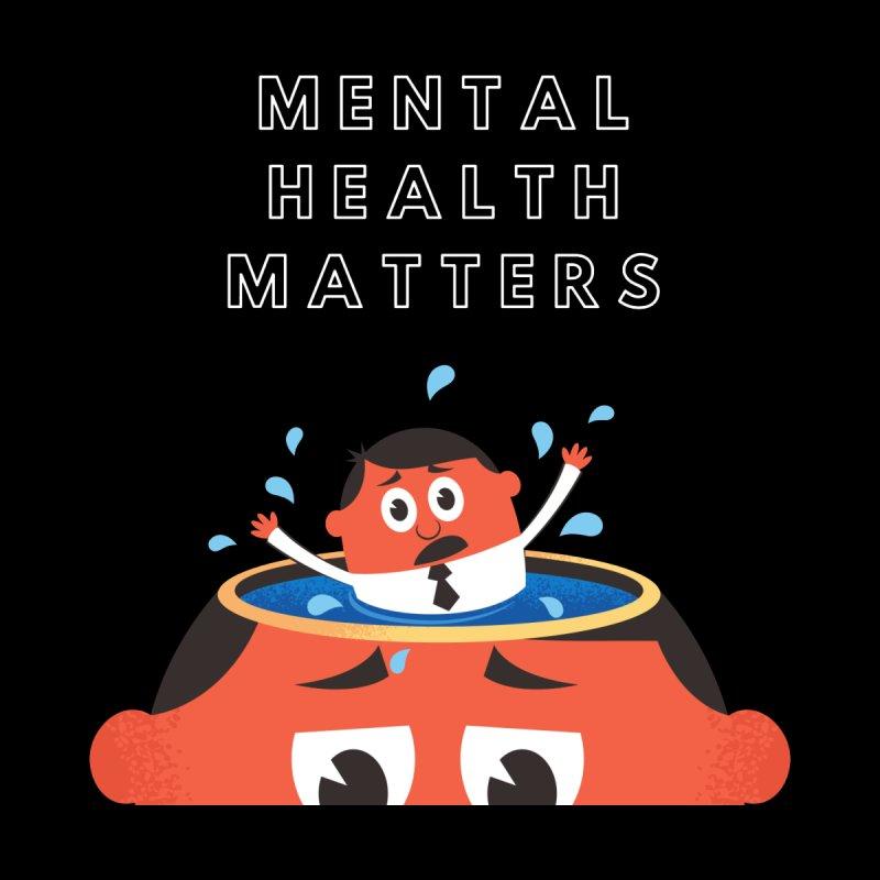 Mental health matters Men's T-Shirt by Weartees's Artist Shop