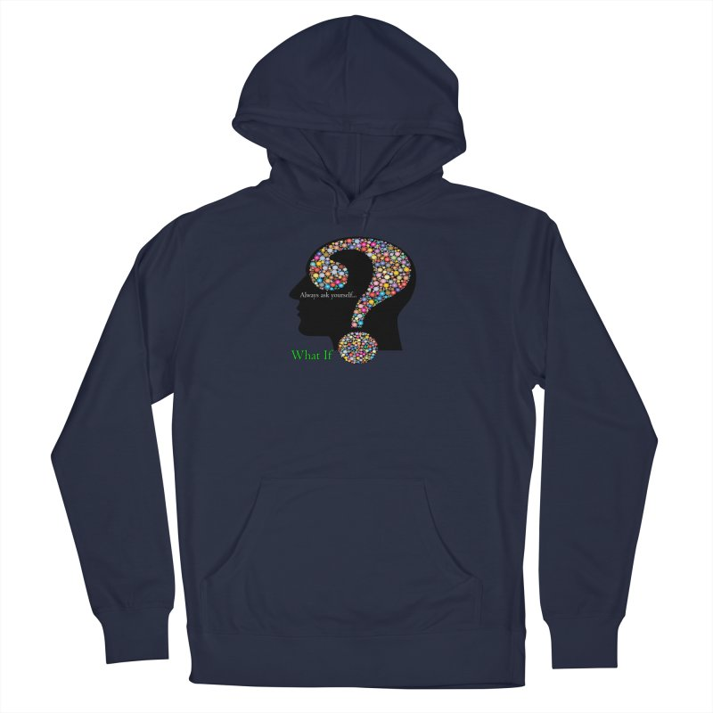 Always ask yourself... Women's French Terry Pullover Hoody by Whatifpod's Artist Shop