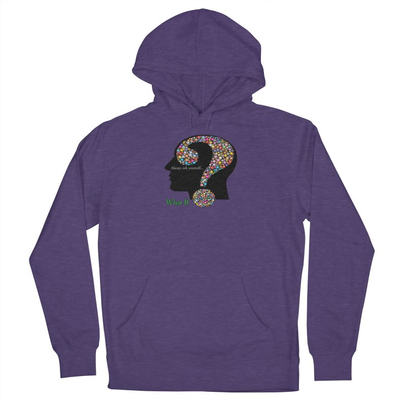 Always ask yourself... Men's French Terry Pullover Hoody by Whatifpod's Artist Shop