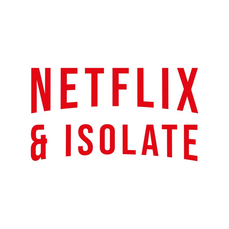 Netflix & Isolate Women's T-Shirt by Willard's illustration shop