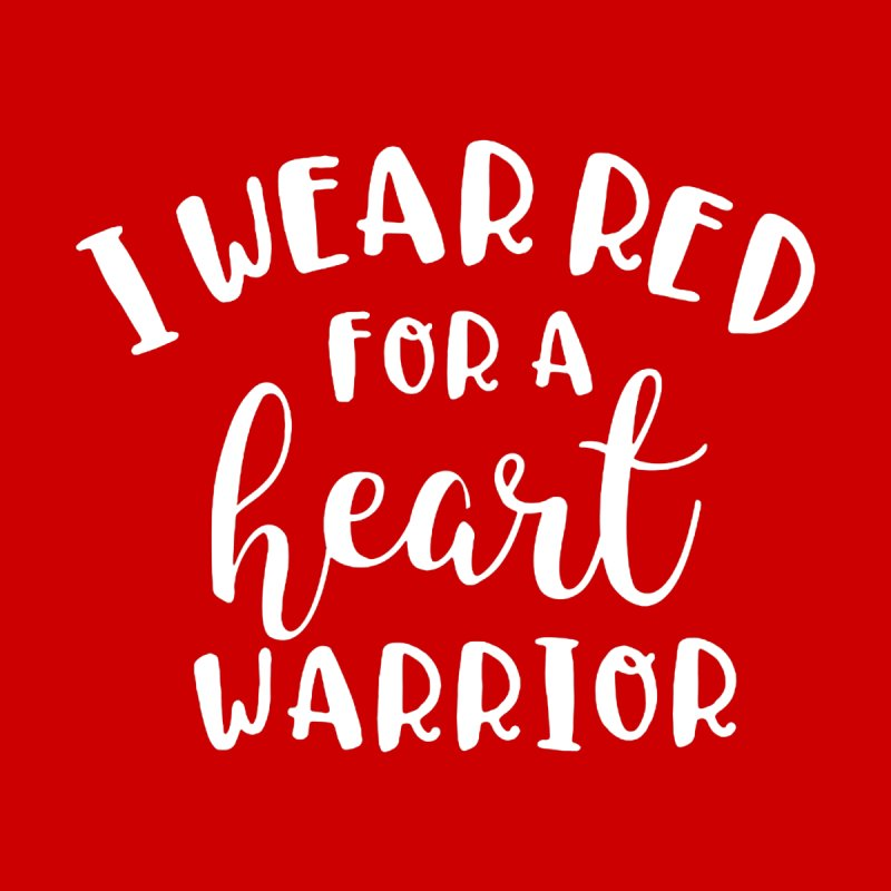 I Wear Red for a Heart Warrior (white) Men's T-Shirt by With Hope and Grace