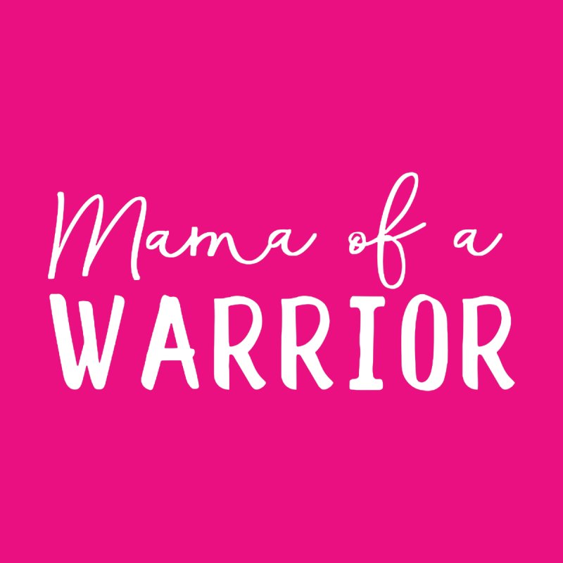 Mama of a Warrior (White) Men's T-Shirt by With Hope and Grace