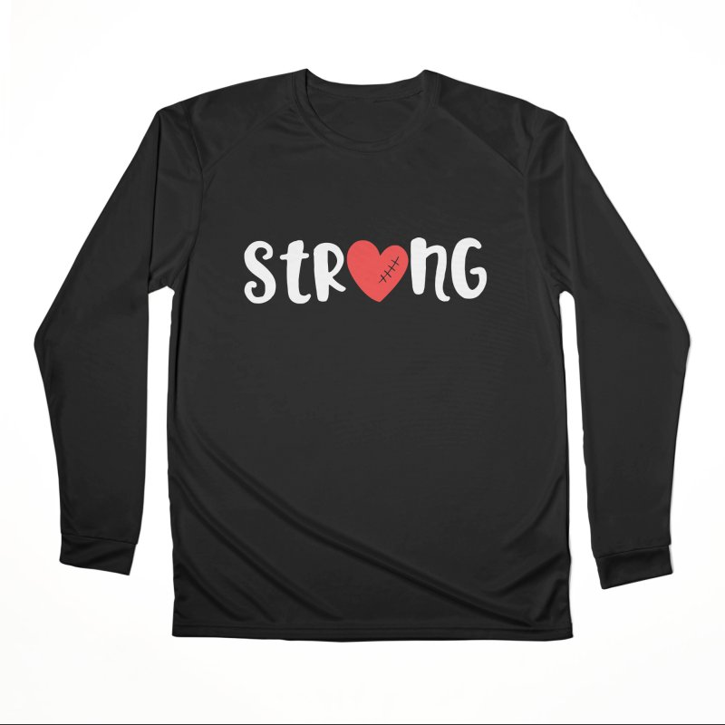 STRONG | Heart Warrior Shirt | Heart Shirt Women's Longsleeve T-Shirt by With Hope and Grace