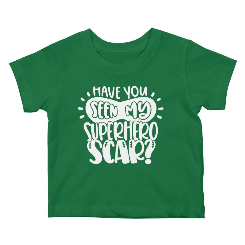 Have You Seen My Superhero Scar? Kids Baby T-Shirt by With Hope and Grace